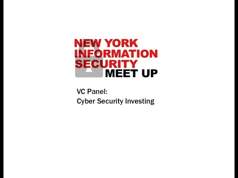 "February NY Information Security Meetup: VC Panel:  ""Cyber Security Investing"""
