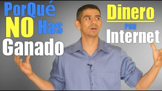 Como Ganar Dinero Por Internet - 2 Razones De Porqué No Has Ganado Dinero En Internet