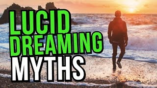 Top 4 Lucid Dreaming MYTHS:  What You CAN'T Do While Lucid