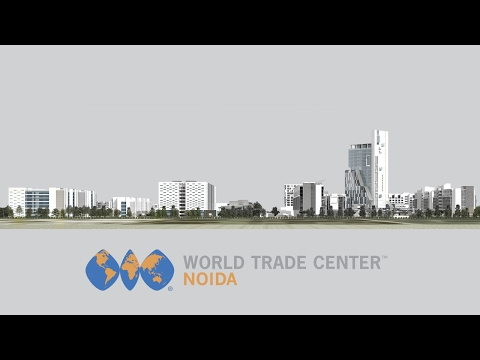 WTC NOIDA: THE WORLD'S LARGEST WORLD TRADE CENTER. NOW, MADE IN INDIA!