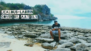 Download Mp3 Jealous - Labirin Cover Song By. Art El'b_best Cover 2019