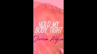 Hold My Body Tight (Lyric Video)-  Jerrica Alyssa