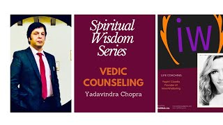 Spiritual Wisdom Series, EP. #6 - Yadavindra Chopra: Vedic Counseling, The Key to Knowing Yourself.