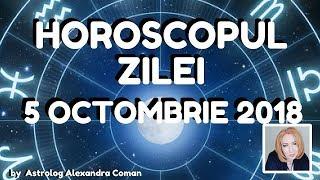 HOROSCOPUL ZILEI ~ 5 OCTOMBRIE 2018 ~ by Astrolog Alexandra Coman