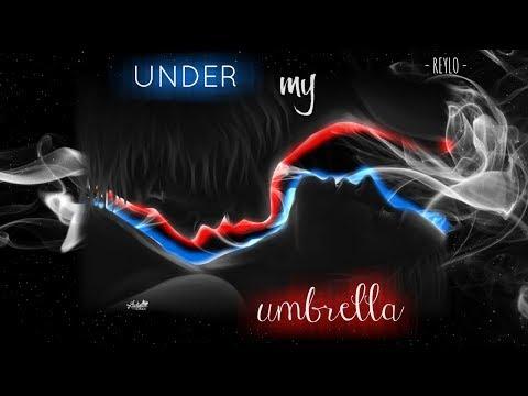 [REYLO] ~ Under My Umbrella