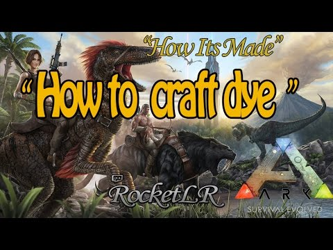 "Ark: ""How to craft dye"""