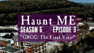 GRCC: The Final Visit - Haunt ME - S6:E3
