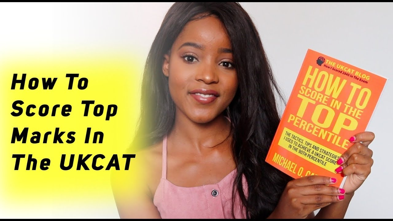 UKCAT TIPS - HOW TO PREPARE AND SCORE HIGH FOR UKCAT