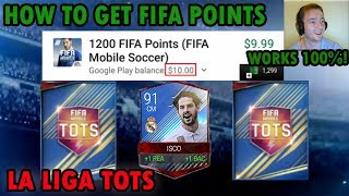 How to get free fifa points | fifa mobile (works for fifa 17) | la liga tots packs opening