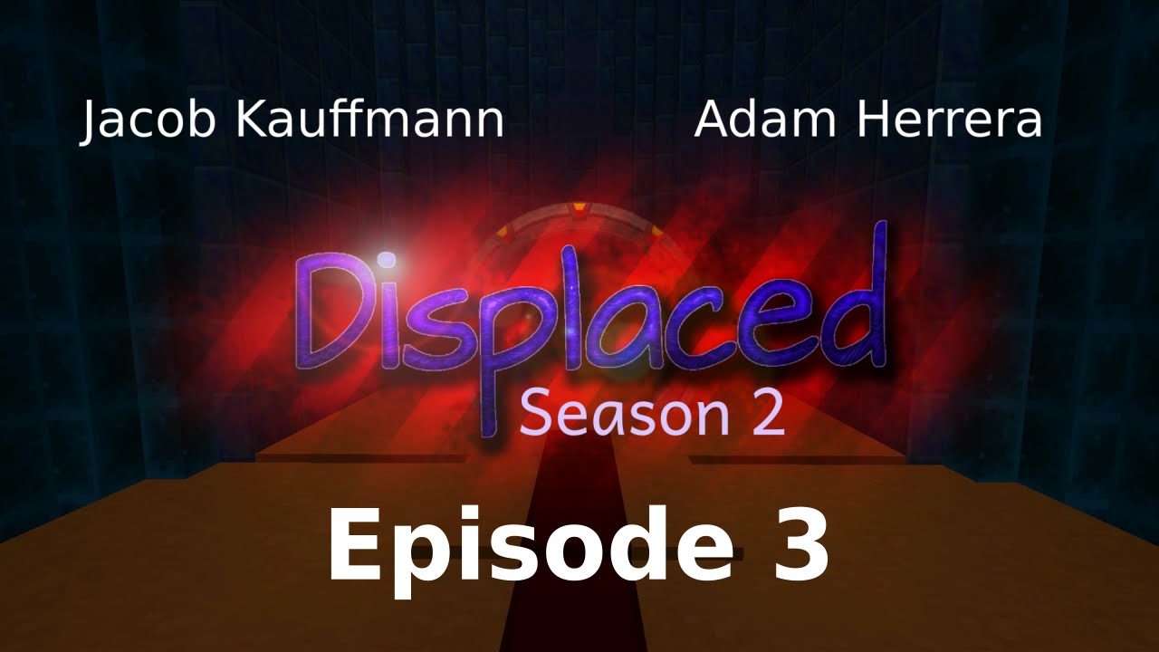 Episode 3 - Displaced: Season 2