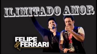 Baixar Ilimitado Amor - Felipe e Ferrari 2017 (Duas Mulheres)