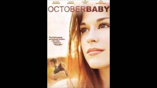 October Baby Soundtrack - 9 - When a Heart Breaks - Ben Rector