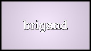 Brigand Meaning