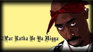 2Pac Ratha Be Ya Nigga(mp3+Download)