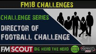 FM18 Challenges | Director of Football Challenge | Football Manager 2018