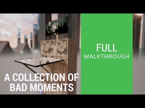 A Collection of Bad Moments | Full Walkthrough