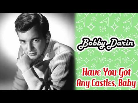 Bobby Darin - Have You Got Any Castles, Baby