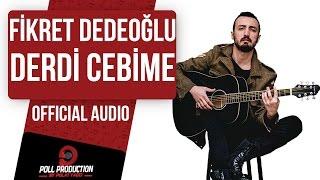 Gambar cover Fikret Dedeoğlu - Derdi Cebime