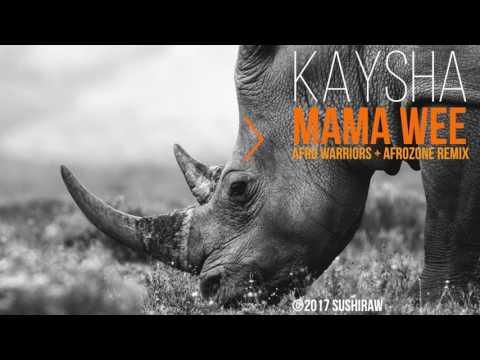 Kaysha - Mama Wee | Afro Warriors & Afrozone Remix