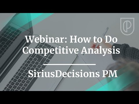 Webinar: How To Do Competitive Analysis By SiriusDecisions PM