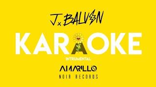 J. Balvin - Amarillo KARAOKE   instrumental ✘ NOIR Records ✘ LETRA
