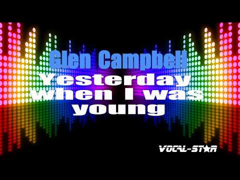 Glen Campbell - Yesterday When I Was Young (Karaoke Version) with Lyrics HD Vocal-Star Karaoke