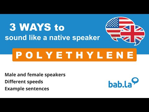 polyethylene-pronunciation- -improve-your-language-with-bab.la