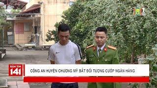 Cướp 200 triệu tại ngân hàng, đối tượng đã bị bắt tại Thanh Xuân | Tin nóng | Tin tức 141