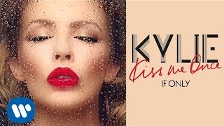 Kylie Minogue - If Only - Kiss Me Once