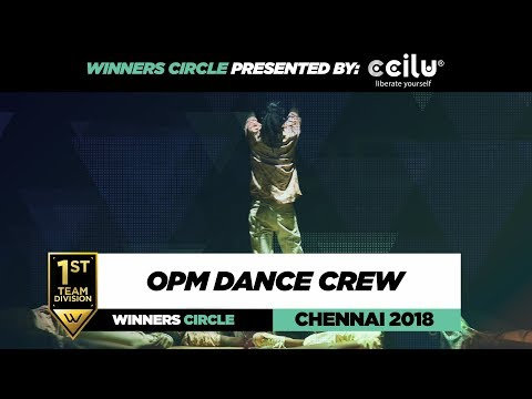 OPM | 1st Place Team Division | Winners Circle | World of Dance Chennai 2018 | #WODCHENNAI18