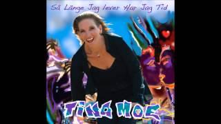 Tina Moe   Så länge jag lever har jag tid