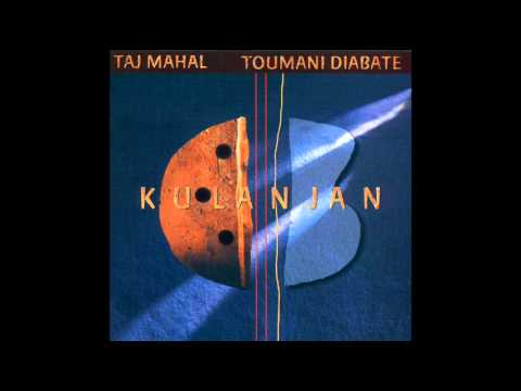 Taj Mahal & Toumani Diabate -- Queen Bee