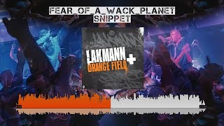Fear of a wack Planet Snippet (Lakmann + Orange Field)