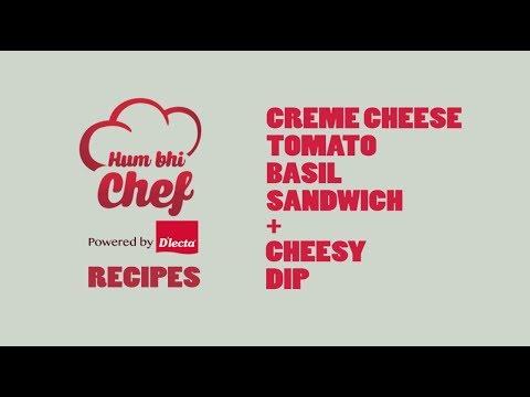 HumBhiChef Recipes | Episode 6 | Crème Cheese-Tomato-Basil Sandwich With Cheesy Dip