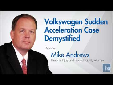 Volkswagen Sudden Acceleration Case explained by Beasley Allen's Mike Andrews