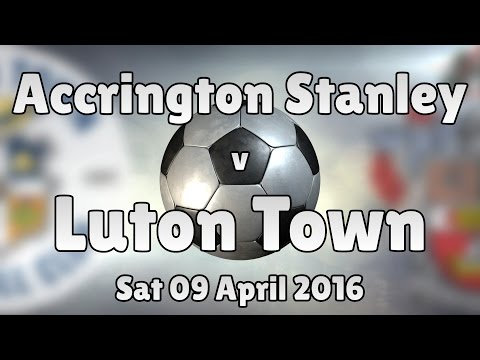 Luton Town vs Accrington Stanley (Sat 09 April 2016 Match Summary)