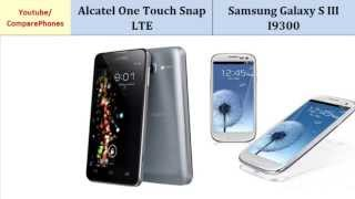 Alcatel One Touch Snap LTE and Samsung Galaxy S3, specifications