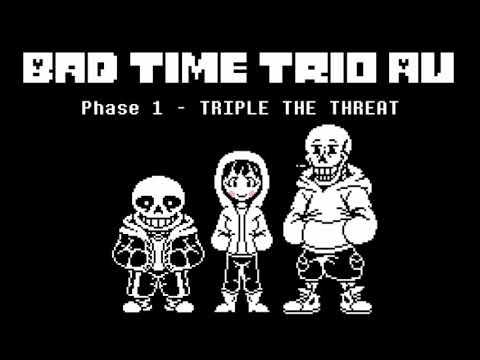 Bad Time Trio AU Phase 1 - TRIPLE THE THREAT