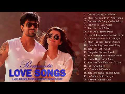 Romantic Hindi New Songs 2019 Top 25 Heart Touching Songs 2019 Bollywood Hindi Songs Ever