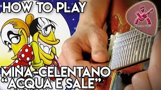 HOW TO PLAY Acqua e Sale - Mina Celentano - Assolo di Massimo Varini
