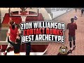 ZION WILLIAMSON POSTERIZERS   NEW BEST ARCHETYPE NBA 2K18  99 CONTACT DUNK  SPEED    MID RANGE