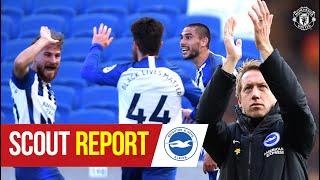 Scout Report | Brighton & Hove Albion v Manchester United | Premier League