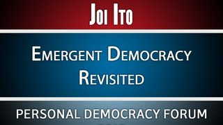 Joi Ito | Emergent Democracy Revisited | PDF13 HD