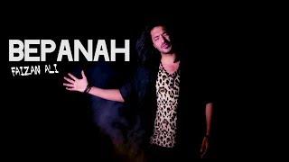 Bepanah -  Faizan Ali | Official Song