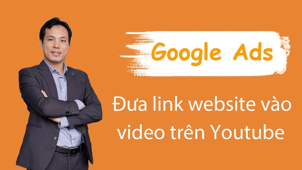 CÁCH ĐƯA LINK WEBSITE VÀO VIDEO TRÊN YOUTUBE