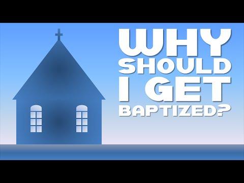 Why Should I Get Baptized?