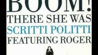 Scritti Politti - Boom! There She Was