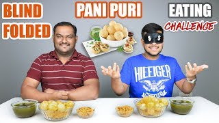BLIND FOLDED PANI PURI / GOLGAPPA EATING CHALLENGE | Pani Puri Eating Competition | Food Challenge