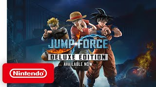 JUMP FORCE - Deluxe Edition - Launch Trailer - Nintendo Switch