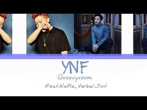 GroovyRoom (그루비룸) - YNF (Feat. nafla, Verbal Jint)(Color Coded Han|Rom|Eng Lyrics)